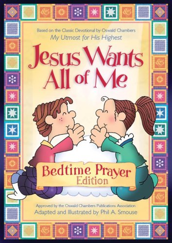 9781597896757: Jesus Wants All of Me, Bedtime Prayer Edition