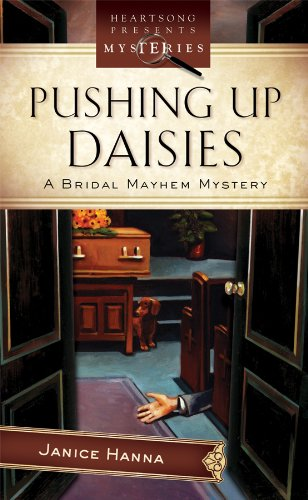 9781597897617: Pushing Up Daisies (HEARTSONG PRESENTS MYSTERIES)