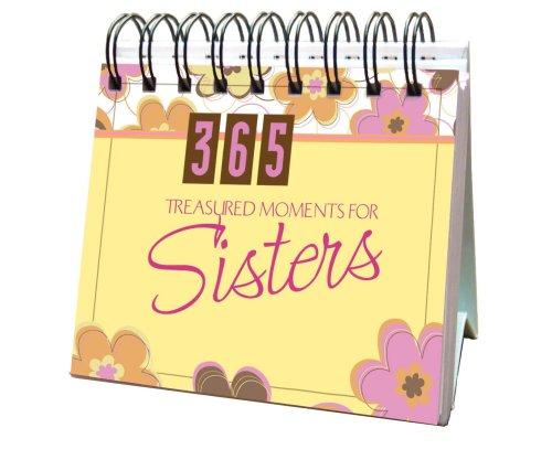9781597897860: 365 Treasured Moments For Sister (365 Perpetual Calendars)