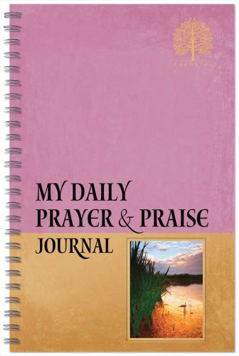 My Daily Prayer & Praise Journal: Keynotes: Publishing, Barbour