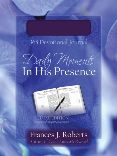 9781597898348: Daily Moments In His Presence: Devotional Journal