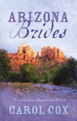 Arizona Brides: Land of Promise/Refining Fire/Road to: Cox, Carol