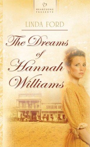 9781597898911: The Dreams of Hannah Williams (Heartsong Presents #780)
