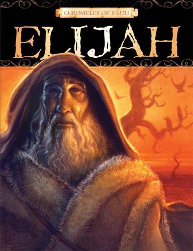 9781597899239: Chronicles Of Faith - Elijah