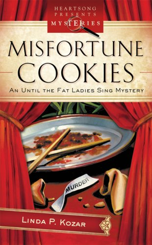 9781597899291: Misfortune Cookies (Until the Fat Ladies Sing Mystery Series #1) (Heartsong Presents Mysteries #26)