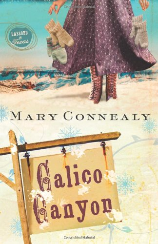 Calico Canyon: Lassoed in Texas, Book 2: Connealy, Mary