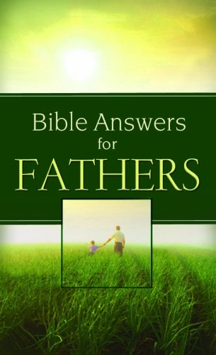 9781597899468: Bible Answers for Fathers (Bible Answers)