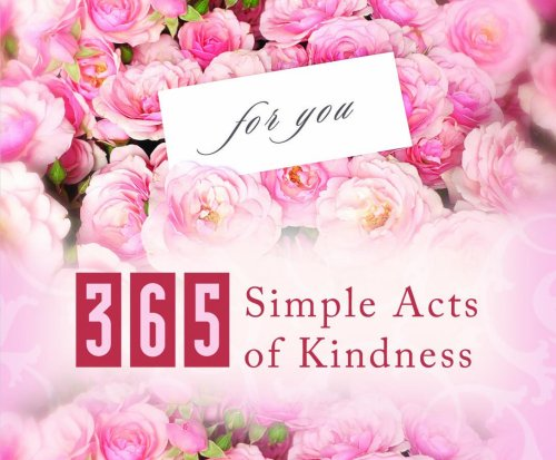 9781597899529: 365 Simple Acts Of Kindness (365 Perpetual Calendars)