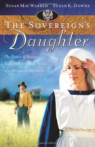The Sovereign's Daughter (originally Oksana) (Truly Yours: Downs, Susan K.,