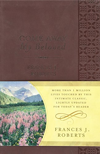 Come Away My Beloved: Updated Dicarta Edition (1597899968) by Roberts, Frances J.