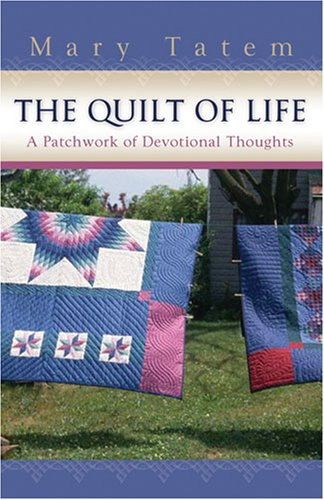 9781597899994: The Quilt of Life