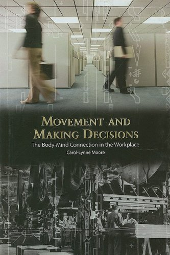 9781597910002: Movement and Making Decisions: The Body-Mind Connection in the Workplace (Contemporary Discourse on Movement and Dance)