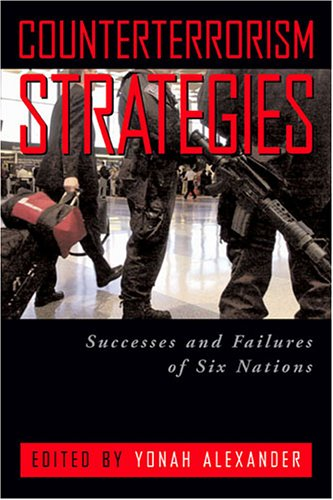 9781597970181: Counterterrorism Strategies: Successes and Failures of Six Nations