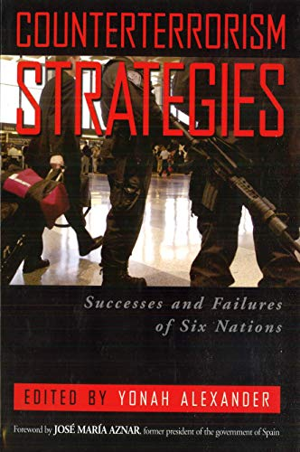 9781597970198: Counterterrorism Strategies: Successes and Failures of Six Nations