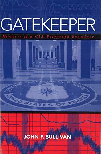 9781597970457: Gatekeeper: Memoirs of a CIA Polygraph Examiner
