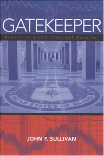 9781597970464: Gatekeeper: Memoirs of a CIA Polygraph Examiner