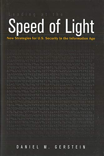 Leading at the Speed of Light: New Strategies for U.S. Security in the Information Age (Hardcover):...