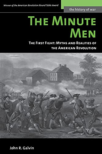 9781597970709: The Minute Men: The First Fight: Myths and Realities of the American Revolution (History of War)