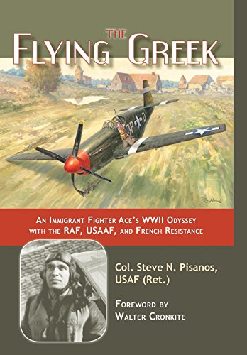 The Flying Greek: An Immigrant Fighter Ace's: Pisanos, Col. Steve