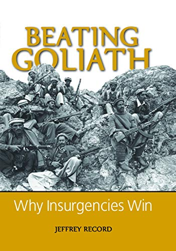 9781597970907: Beating Goliath: Why Insurgencies Win