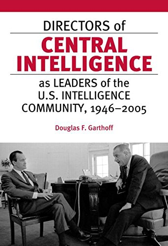 9781597971171: Directors Of Central Intelligence As Leaders Of The U.S. Intelligence Community, 1946-2005
