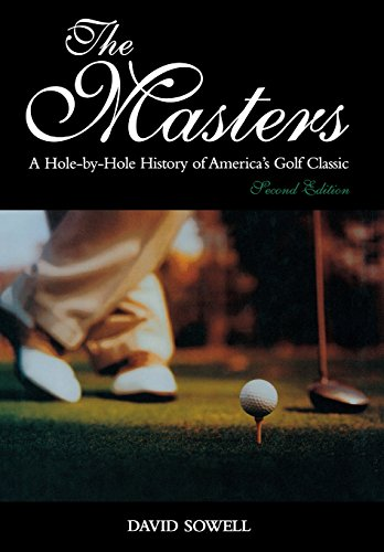 9781597971379: The Masters: A Hole-by-Hole History of America's Golf Classic, Second Edition