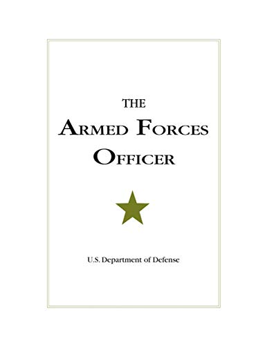 The Armed Forces Officer: 2007 Edition (National: Department Of Defense