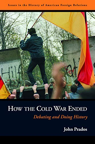 9781597971751: How the Cold War Ended: Debating and Doing History (Issues in the History of American Foreign Relations)