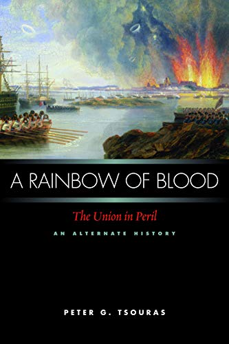 9781597972116: A Rainbow of Blood: The Union in Peril An Alternate History