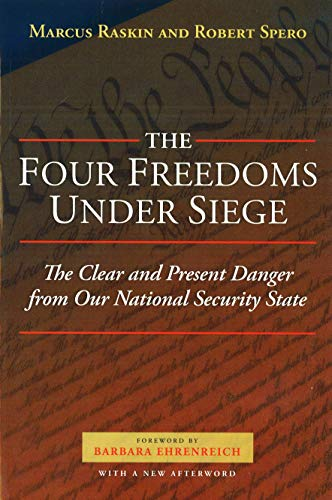 9781597972178: The Four Freedoms Under Siege: The Clear and Present Danger from Our National Security State