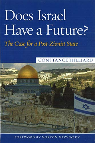 9781597972345: Does Israel Have a Future?: The Case for a Post-Zionist State