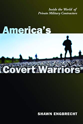9781597972383: America's Covert Warriors: Inside the World of Private Military Contractors