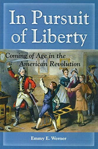 9781597972680: In Pursuit Of Liberty: Coming of Age in the American Revolution