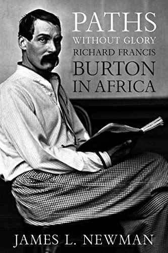 9781597972871: Paths Without Glory: Richard Francis Burton in Africa