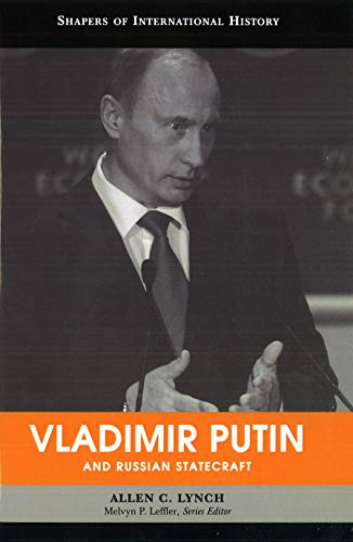 9781597972987: Vladimir Putin and Russian Statecraft (Shapers of International History)