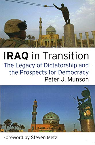 9781597973007: Iraq in Transition: The Legacy of Dictatorship and the Prospects for Democracy