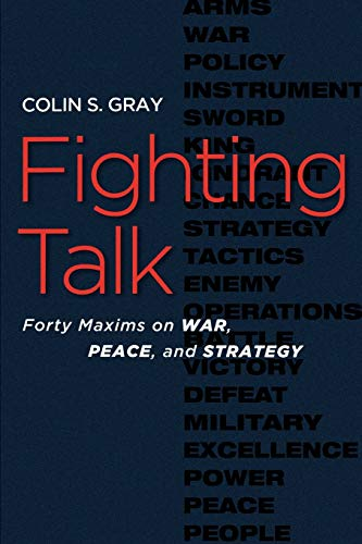 9781597973076: Fighting Talk: Forty Maxims on War, Peace, and Strategy