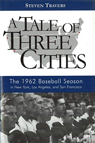 9781597974318: A Tale of Three Cities: The 1962 Baseball Season in New York, Los Angeles, and San Francisco
