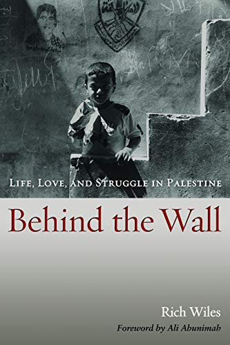 9781597974394: Behind the Wall: Life, Love, and Struggle in Palestine