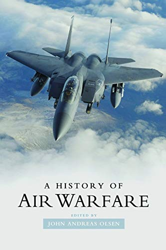 A History of Air Warfare (Hardcover): Edited by John Andreas Olsen