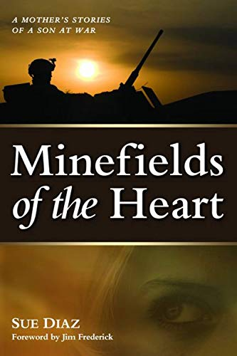 9781597975155: Minefields of the Heart: A Mother's Stories of a Son at War
