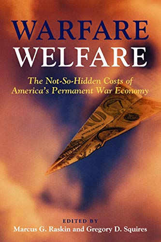 Warfare Welfare: Marcus G. Raskin, Gregory D. Squires
