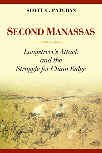 9781597976879: Second Manassas: Longstreet's Attack and the Struggle for Chinn Ridge