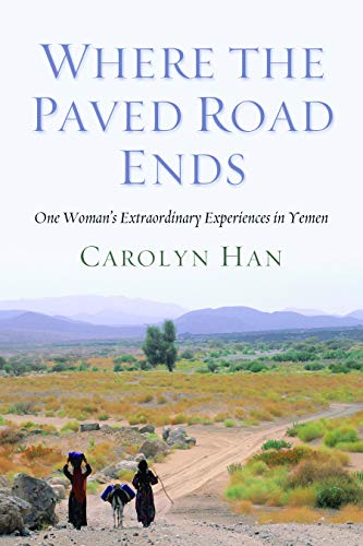 9781597977258: Where the Paved Road Ends: One Woman's Extraordinary Experiences in Yemen