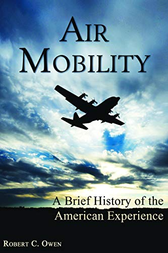 9781597978514: Air Mobility: A Brief History of the American Experience