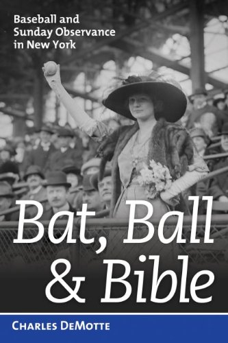 9781597979474: Bat, Ball, and Bible: Baseball and Sunday Observance in New York