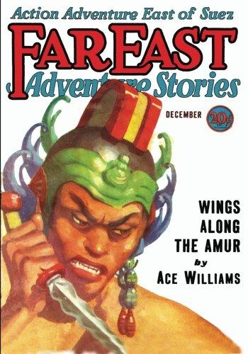 Far East Adventure Stories - 12/31: Adventure: Williams, Ace, Bamber,