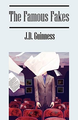 The Famous Fakes: Guinness, J.D.