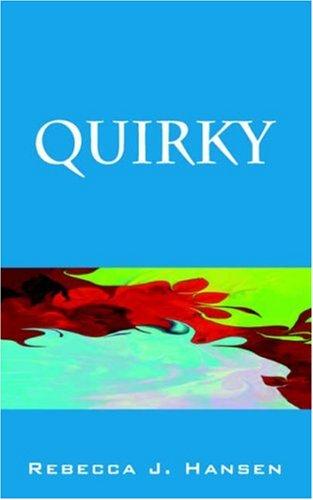 Quirky: Rebecca J. Hansen
