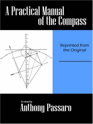 A Practical Manual of the Compass (Paperback): Anthony Passaro
